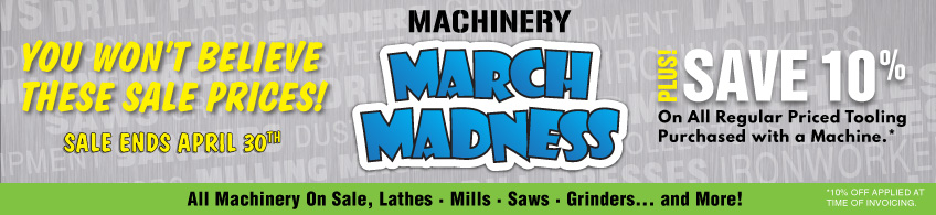 Machinery Sale Ends April 30th